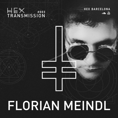 HEX Transmission #003 - Florian Meindl