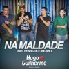 Hugo E Guilherme - Na Maldade (Part. Henrique E Juliano)