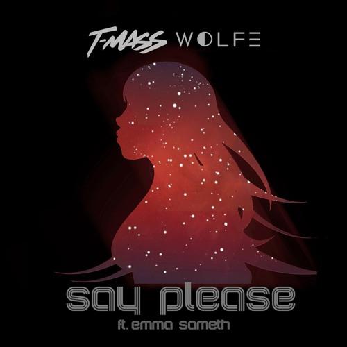 T-Mass x WOLFE - Say Please (ft. Emma Sameth)