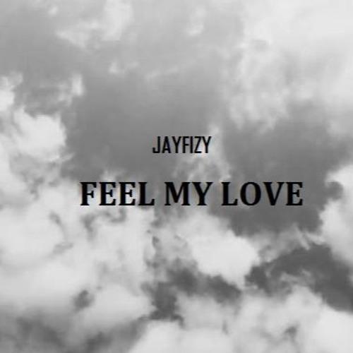 Jayfizymusic Feel My Love soundcloudhot