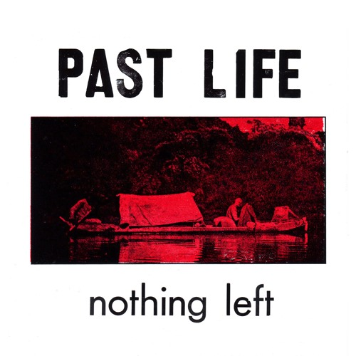 Past Life - Nothing Left