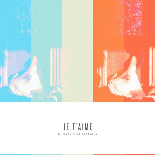 Dj Dark x Dj George A - Je t`aime (Radio Edit)