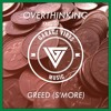 Overthinking - Greed(s'more)