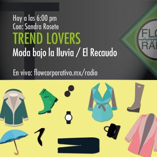 Trend Lovers 039 - Moda bajo la lluvia / El Recaudo
