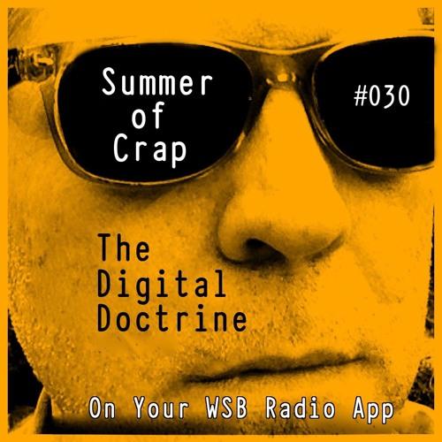 The Digital Doctrine #030 - Summer of Crap