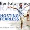 How to be a Fearless Airbnb Host [Airbnb Entrepreneur Podcast #0]