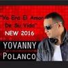 Yovanny Polanco- Yo Era El Amor De Su Vida (Nuevo 2016) Portada del disco