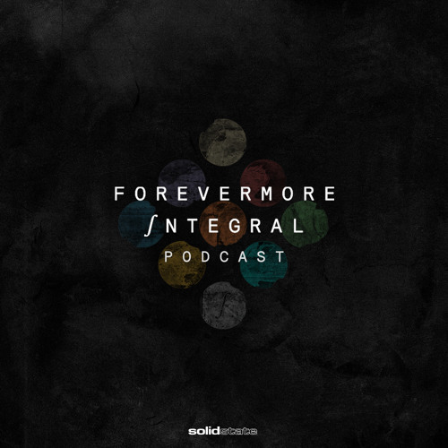 Download Forevermore: Integral Podcast