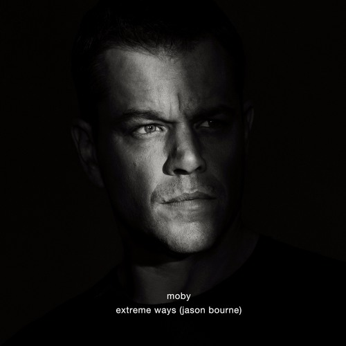 moby-extreme-ways-jason-bourne