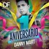 DANNY MART - Dancefloor 1st Anniversary (Special Set July 2016)
