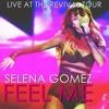 Feel  Me (Live Revival Tour) - Selena Gomez mp3