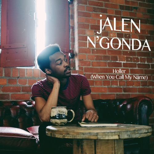 Jalen N'Gonda - Holler (When You Call My Name) :: Indie ...