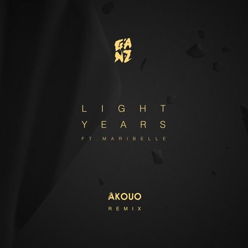 GANZ - Light Years (ft. Maribelle) (Akouo Remix)