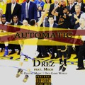 Drez ft. Mech – Automatic
