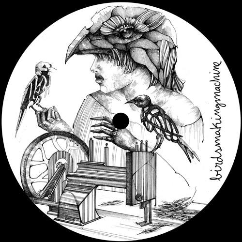 Birdsmakingmachine 007 [BMM007]