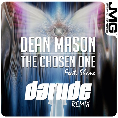 Dean Mason Feat. Shane - The Chosen One Feat. Shane (Darude Remix) - OUT NOW on Beatport
