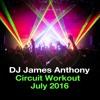 DJ James Anthony: Circuit Workout July 2016