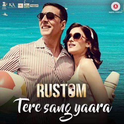 Tere Sang Yaara - Rustom | Akshay Kumar & Ileana D'cruz | Atif Aslam