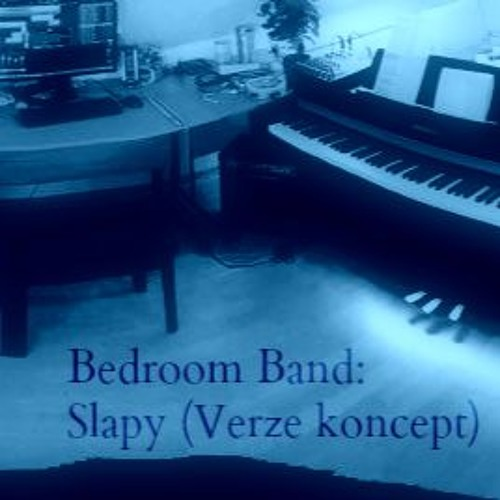 Bedroom Band: Slapy (verze koncept 07/2016)