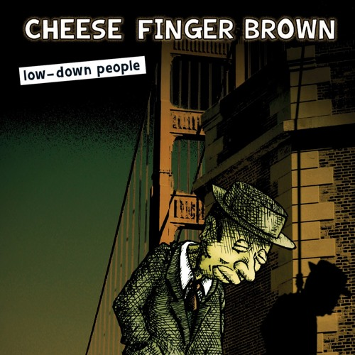 Cheese Finger Brown - 01 Low-Down People