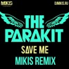 The Parakit Feat. Aden Jacob & Anchalee - Save Me (Mikis Remix)