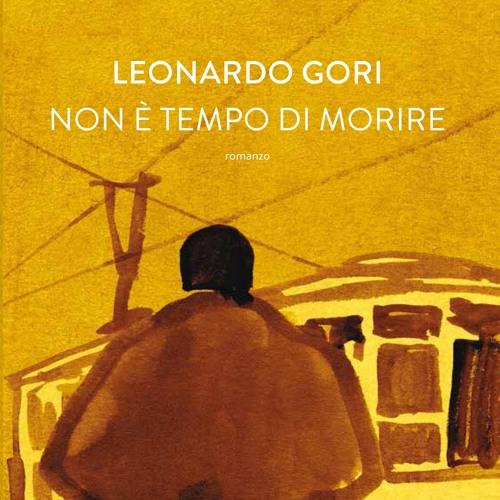 Leonardo Gori autore del libro Non è tempo di morire