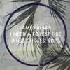James Blake - I Need A Forest Fire (Russ Chimes Edit) [Taken from RC:9]