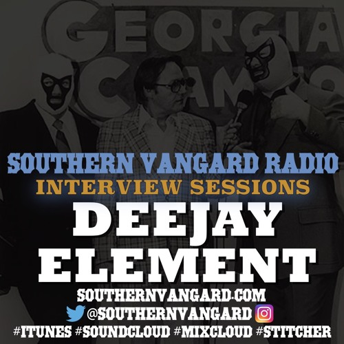 Deejay Element - Southern Vangard Radio Interview Sessions