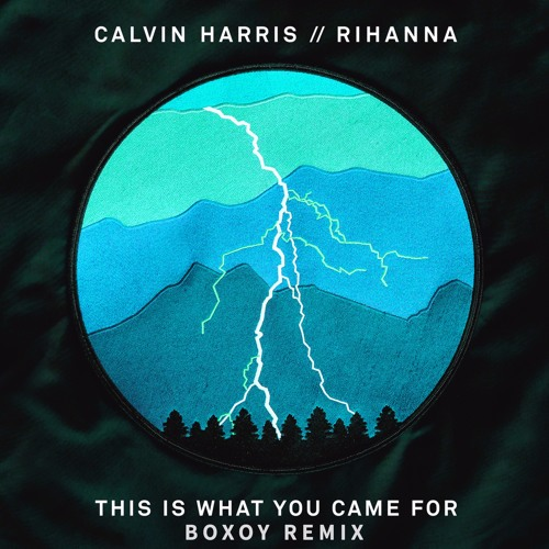Calvin Harris - This Is What You Came For Feat. Rihanna (BOXOY Remix)