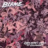 Blame (ft. Elliphant)