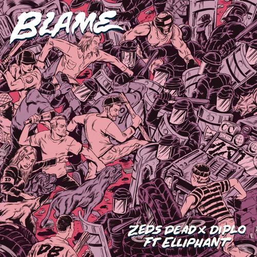 Zeds Dead x Diplo - Blame (ft. Elliphant)