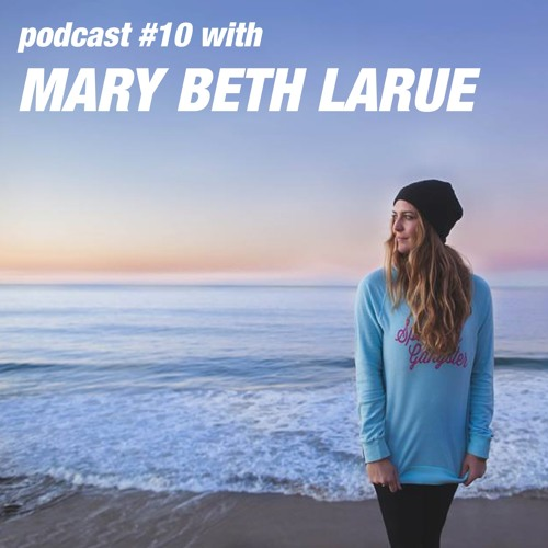 Make your life what you want with Mary Beth LaRue