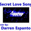 Secret Love Song Cover By Darren Espanto Cover na Kinover pa