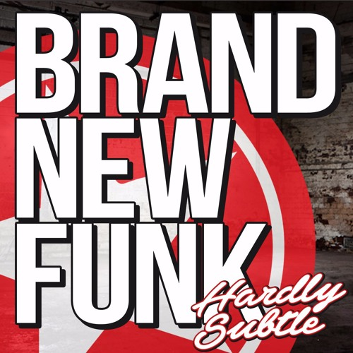 Hardly Subtle - Brand New Funk