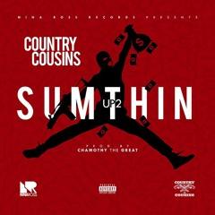Country Cousins - Up 2 Sumthin (Prod. Chamothy The Great)