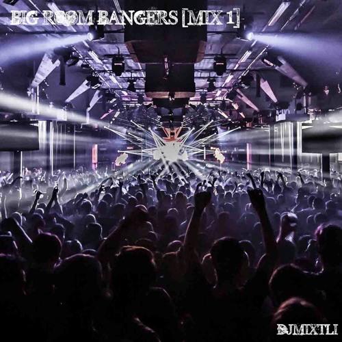 Big Room Bangers [Mix 1]