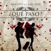 Que Paso - Almighty Ft. Lary Over