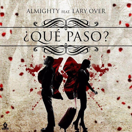 Almighty Que Paso Almighty Ft. Lary Over soundcloudhot