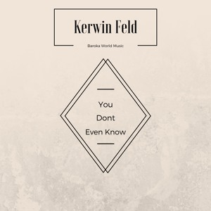 Kerwin Feld - You Dont Even Know