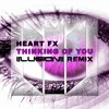 HEART FX - Thinking Of You (Illusion Remix)