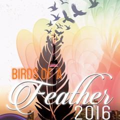 Birds Of A Feather   Sat September 3rd