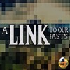 A Link To Our Pasts (Podcast Intro)