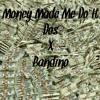 Money Made Me Do It- Dos x Bandino Remix (Unmastered)