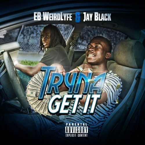 1. Jay Black X EB WeridLyfe -GETTING TO THIS MONEY NOW