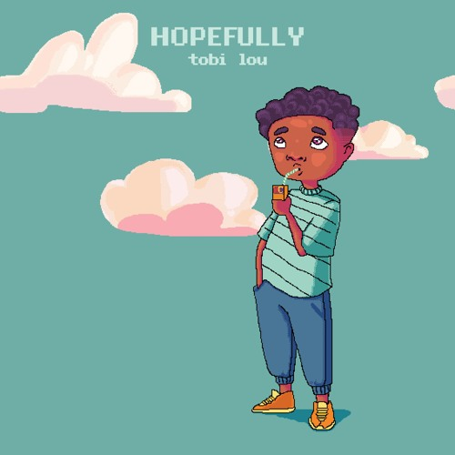 tobi lou - Hopefully (prod. tobi lou & LYNY)
