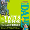 The Twits, the Minpins & the Magic Finger by Roald Dahl, read by Richard Ayoade, Bill Bailey, Kate Winslet
