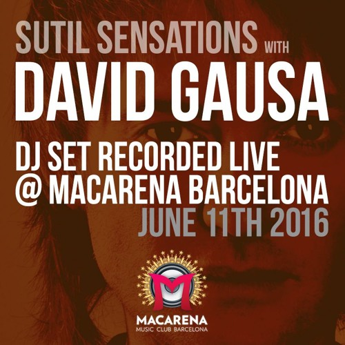 David Gausa DJ Set Recorded Live in Macarena Barcelona (June 11th 2016)