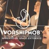 Arrested By Grace - WorshipMob