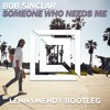 Bob Sinclar - Someone Who Needs Me [LENNYMENDY] Bootleg [FREE DOWNLOAD]*Supported by PromiseLand*