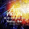 Art Nation - We Are Better Together (RudeLies Remix)